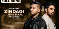 Zindagi Tere Naal - Khan Saab & Pav Dharia | Punjabi Sad Song | Latest Punjabi Songs 2018