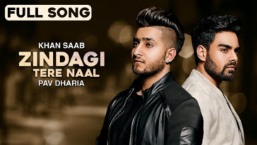 Zindagi Tere Naal - Khan Saab & Pav Dharia | Punjabi Sad Song | Latest Punjabi Songs 2018